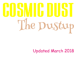 COSMIC DUST The Dustup Updated March 2018